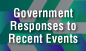 Government Responses to Recent Events